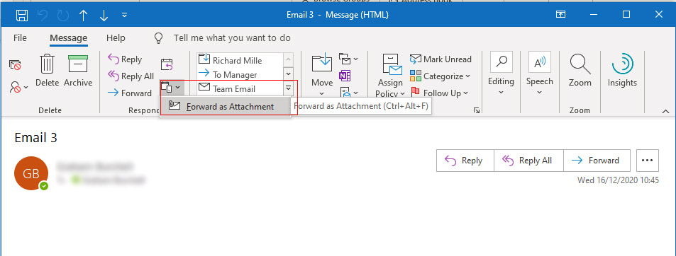 Find email and go to Message -> Forward as Attachment